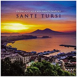 Sante Tursi/ ナポリ、想いあふれて