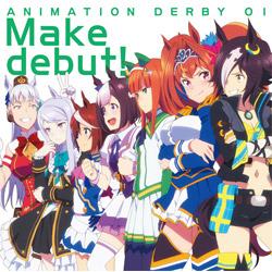 TVアニメ『ウマ娘 プリティーダービー』OP主題歌 「Make debut!」 CD