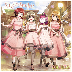 QU4RTZ/ ラブライブ!虹ヶ咲学園スクールアイドル同好会ユニットシングル「Sing & Smile!!」