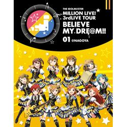[使用] THE IDOLM @ STER萬人生活!3rdLIVE TOUR相信我的DRE @米!! LIVE 01 @名古屋[藍光]