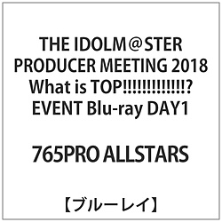 THE IDOLM@STER PRODUCER MEETING 2018 What is TOP!!!!!!!!!!!!!? EVENT Blu-ray DAY1 BD