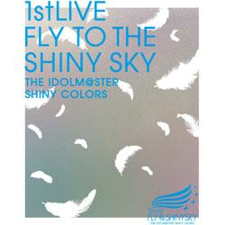 シャイニーカラーズ/ THE IDOLM@STER SHINY COLORS 1stLIVE FLY TO THE SHINY SKY