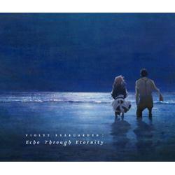 ランティス Evan Call(音楽)/ 『劇場版 ヴァイオレット・エヴァーガーデン』オリジナル・サウンドトラック