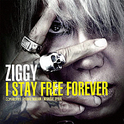 ZIGGY / I STAY FREE FOREVER 【CD】