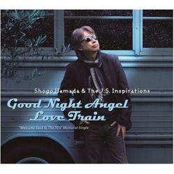 Shogo Hamada & The J.S. Inspirations / Good Night Angel / Love Train CD