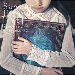 SawanoHiroyuki(nZk) / 7th single「narrative / NOISEofRAIN」 初回限定盤 CD