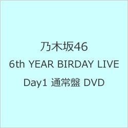 乃木坂46 / 6th YEAR BIRTHDAY LIVE Day1 通常盤 DVD