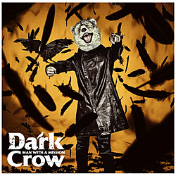 MAN WITH A MISSION/ Dark Crow 初回生産限定盤
