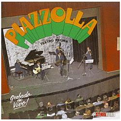 アストル・ピアソラ五重奏団/ レジーナ劇場のアストル・ピアソラ 1970
