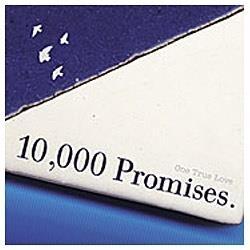 10,000 Promises./One True Love CD