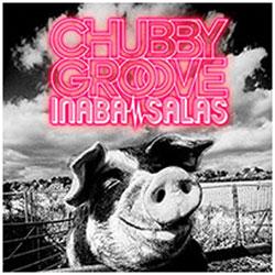 INABA / SALAS/CHUBBY GROOVE 通常盤 CD
