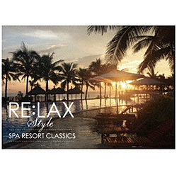 Golden Rule Production/ RE:LAX style SPA RESORT CLASSICS