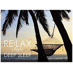 Andrey Cechelero/ RE:LAX style DEEP SLEEP