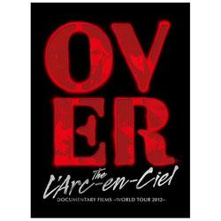 L'Arc〜en〜Ciel/DOCUMENTARY FILMS 〜WORLD TOUR 2012〜 「Over The L'Arc-en-Ciel」 完全生産限定盤 BD