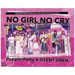 【店頭併売品】 Poppin'Party/SILENT SIREN/ Poppin'Party×SILENT SIREN対バンライブ「NO GIRL NO CRY」atメットライフドーム