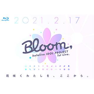 ビデオメーカー hololive/ hololive IDOL PROJECT 1st Live.『Bloom,』 BD