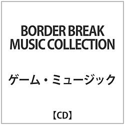ゲームミュージック / BORDER BREAK -PS4 Sound Track Vol.1- CD