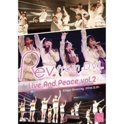 Rev.from DVL/Rev.from DVL LIVE And Peace vol.2@Zepp DiverCity -2014.12.29- 【DVD】