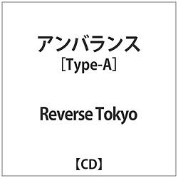 Reverse Tokyo / アンバランス Type-A CD