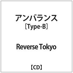 Reverse Tokyo / アンバランス Type-B CD