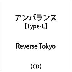 Reverse Tokyo / アンバランス Type-C CD