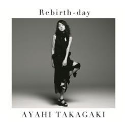高垣彩陽 / 戦姫絶唱シンフォギアGX EDテーマ 「Rebirth-day」 通常盤 CD