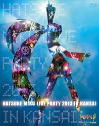 初音ミク ライブパーティー2013 in Kansai (ミクパ♪) 初回生産分 BD