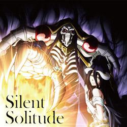 OxT / TVアニメ「オーバーロード3」EDテーマ「Silent Solitude」 CD