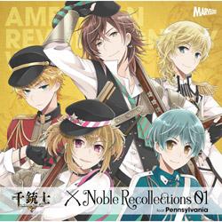 「千銃士」絶対高貴ソング&ドラマCD Noble Recollections 01 CD