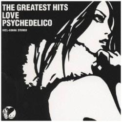 LOVE PSYCHEDELICO/ THE GREATEST HITS