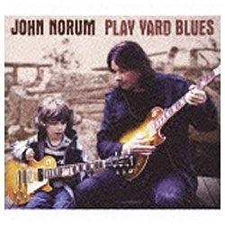 ジョン・ノーラム/プレイ・ヤード・ブルーズ 【CD】 [ジョン・ノーラム /CD]