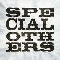 SPECIAL OTHERS/SPECIAL OTHERS 通常盤 【CD】 [SPECIAL OTHERS /CD]