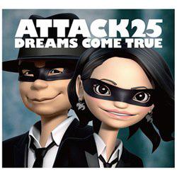 DREAMS COME TRUE / ATTACK25 初回限定盤 DVD付 CD