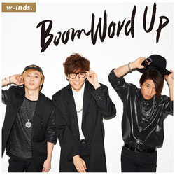 w-inds./Boom Word Up 通常盤 【CD】 [w-inds. /CD]