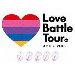 A.B.C-Z / A.B.C-Z 2018 Love Battle Tour 初回限定盤 BD