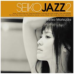 SEIKO MATSUDA / SEIKO JAZZ 2 初回限定盤B CD