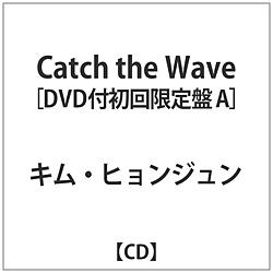 キム・ヒョンジュン / Catch the Wave 初回限定盤A DVD付 CD