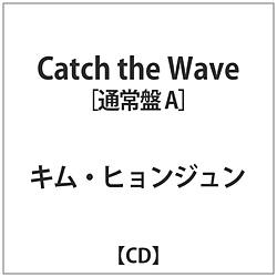 キム・ヒョンジュン / Catch the Wave 通常盤A CD
