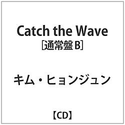 キム・ヒョンジュン / Catch the Wave 通常盤B CD