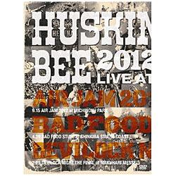 HUSKING BEE/ HUSKING BEE 2012 LIVE at AIR JAM 2012, BAD FOOD STUFF, DEVILOCK NIGHT THE FINAL