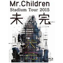 Mr.Children/Mr.Children Stadium Tour 2015 未完 【ブルーレイ ソフト】 [ブルーレイ]