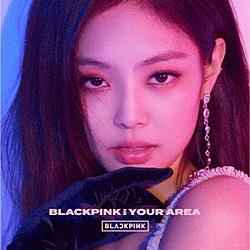 BLACKPINK/ BLACKPINK IN YOUR AREA 初回生産限定盤JENNIE ver.
