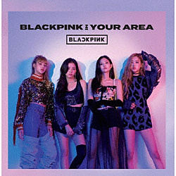 BLACKPINK/ BLACKPINK IN YOUR AREA 通常盤