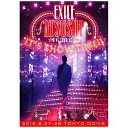 "EXILE ATSUSHI/EXILE ATSUSHI LIVE TOUR 2016 ""IT'S SHOW TIME!!"" 豪華盤 DVD"