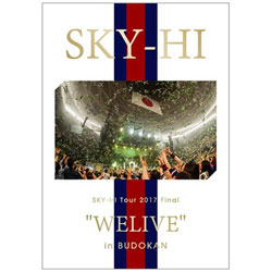 "SKY-HI/SKY-HI Tour 2017 Final ""WELIVE"" in BUDOKAN 【DVD】"