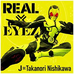 J × Takanori Nishikawa/ REAL × EYEZ(DVD付)