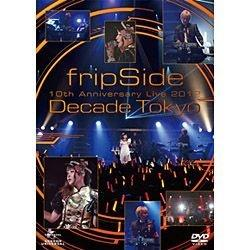fripSide / 10th Anniversary Live 2012 〜Decade Tokyo〜 DVD