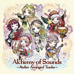 (ゲーム・ミュージック)/ Alchemy of Sounds 〜Atelier Arranged Tracks〜