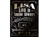 LiSA:LiVE is Smile Always 364+JOKER at YOKOHAMA ARENA BD限定版