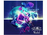 【特典対象】【07/15発売予定】 Roselia / Wahl Blu-ray付生産限定盤 ◆ソフマップ・アニメガ特典「アクリルキーホルダー」